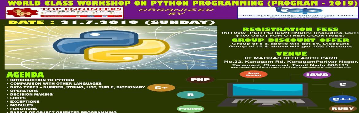 Book Online Tickets for WORLD CLASS WORKSHOP ON PYTHON PROGRAMMI, Chennai.     AGENDA   •             INTRODUCTION TO PYTHON •             COMPARISON WITH OTHER LANGUAGES •