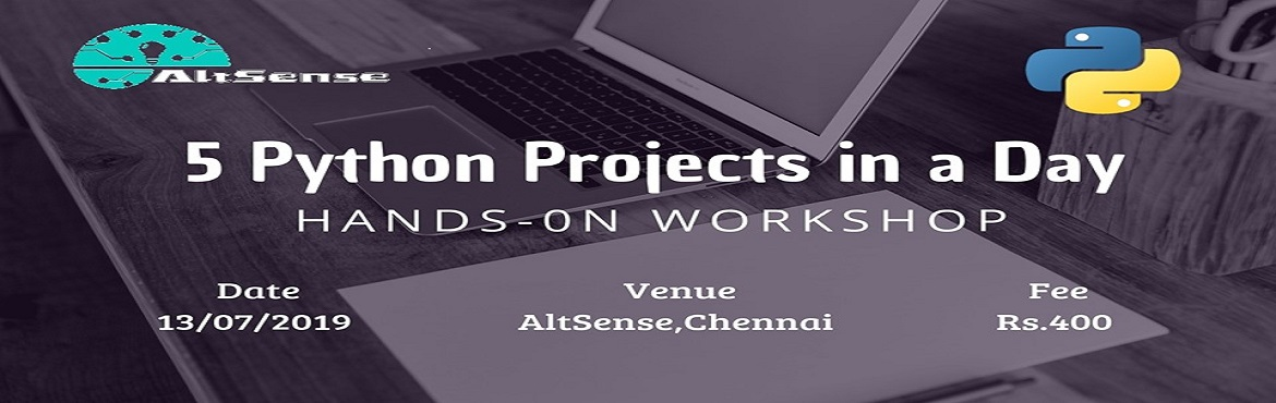 Book Online Tickets for 5 Python Projects in a Day Hands-on Work, Chennai.  FIVE PYTHON PROJECTS IN A DAYHands-on WorkshopProject-based python learning workshopAgendaPYTHONBasic IntroductionVariables,Project 1Data types,strings ,integers,floatsProject 2Data Structures list,tuples,sets,dictionariesProject 3Conditional S