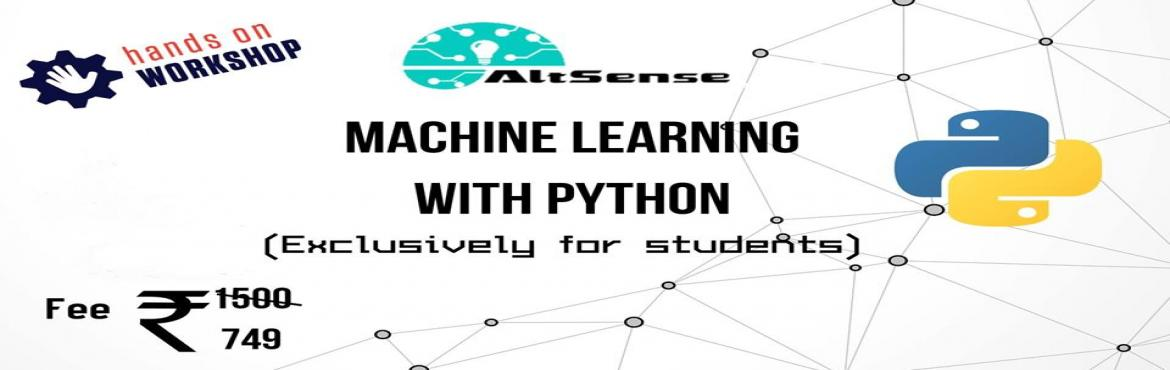 Book Online Tickets for Machine Learning with Python , Chennai. Explore the world of Machine Learning with Python Here is the agenda for the workshop*Introduction to machine learning* Scope and examples* Python basics - programming concepts* Python machine learning tools - Numpy , scikit, pandas* Machine Learning