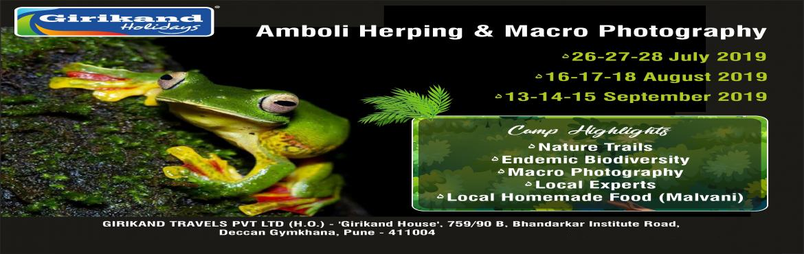 Book Online Tickets for Girikand Holidays - Amboli Herping and M, Amboli.  Girikand Holidays Brings you a wonderful Experience of Wilderness and Learning. Located in the northern Western Ghats, Amboli has always been a popular hill station, particularly during the monsoons. It is known as the Cherrapunji of Maharashtr
