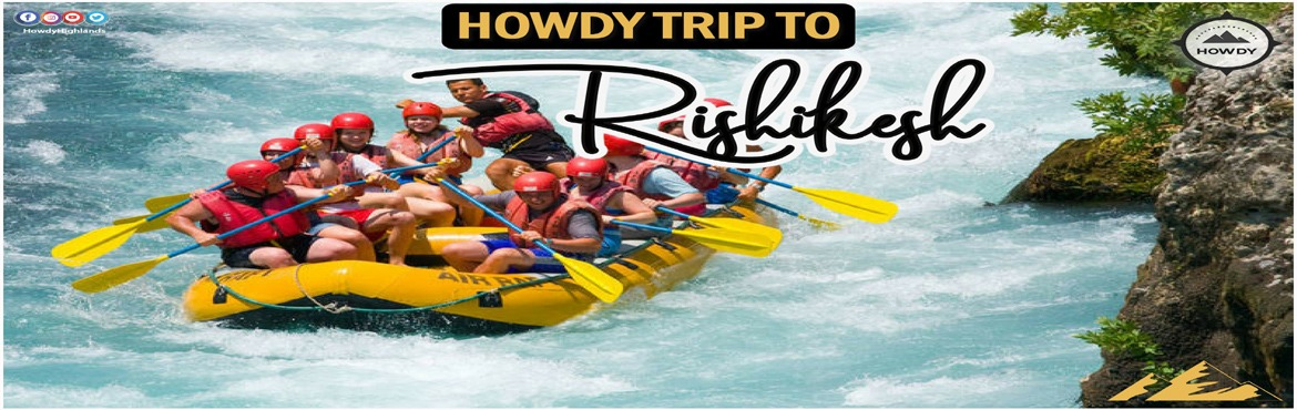 Book Online Tickets for HOWDY TRIP TO RISHIKESH 12 JULY - 16 JUL, Delhi. Itinerary: Day 1: New Delhi     Meet us at pick up point in Delhi, Near ISBT Kashmiri Gate by 6:30.Departure by 7 PM. Overnight Journey.    Day 2: Rishikesh     Arrival Rishikesh at 8 am morning reach the Campsite at 9 am. Breakfast will be serv