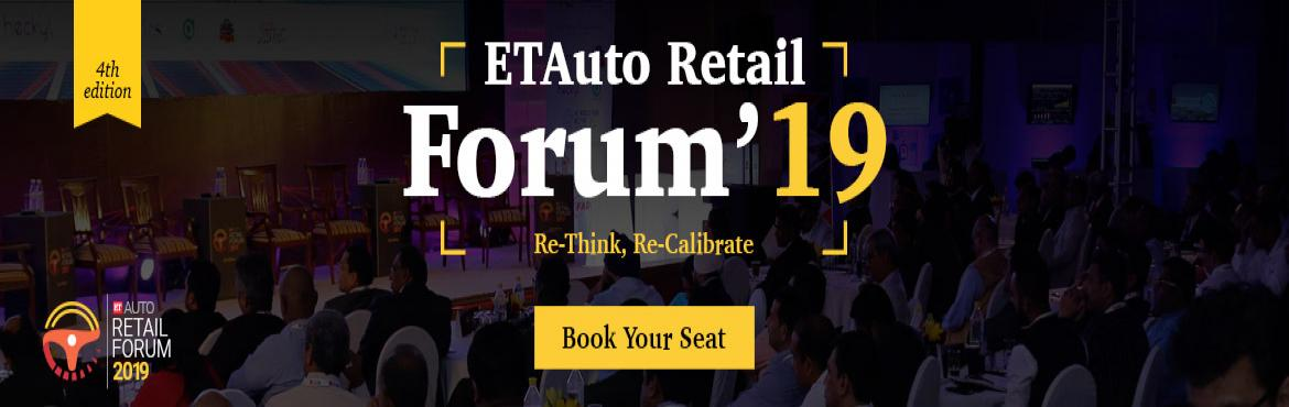 Book Online Tickets for ETAuto Retail Forum 2019 , New Delhi.  With its last two editions, ETAuto Retail Forum (ETARF) has established itself as a landmark event on automobile retailing in India. The annual event on automobile dealers and services has grown manifold with last edition witnessing active par