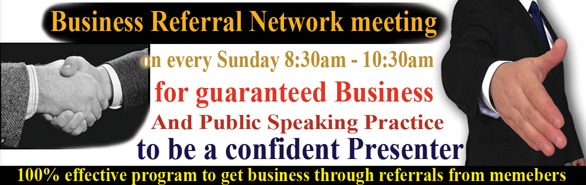 Book Online Tickets for Business Referral Network Meeting to pro, Hyderabad. Welcome toBusiness Referral Network Meeting to promote and grow your business through referrals from members and their known circles.Online Registration for Rs.299/- which includes Workshop Handbook costing Rs. 299/- for free. Registratio