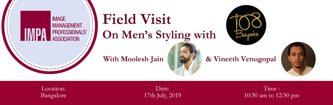 Book Online Tickets for Field Visit On Mens Styling with 108Besp, Bengaluru. ABOUT THE EXPERTS  Moolesh Jain: Moolesh comes with 15 years experience in the garment industry and has served close to 3000 clients after joining his 60 year old family fabric business. Moolesh co-founded 108Bespoke in the year 2013. 108Bespoke is c