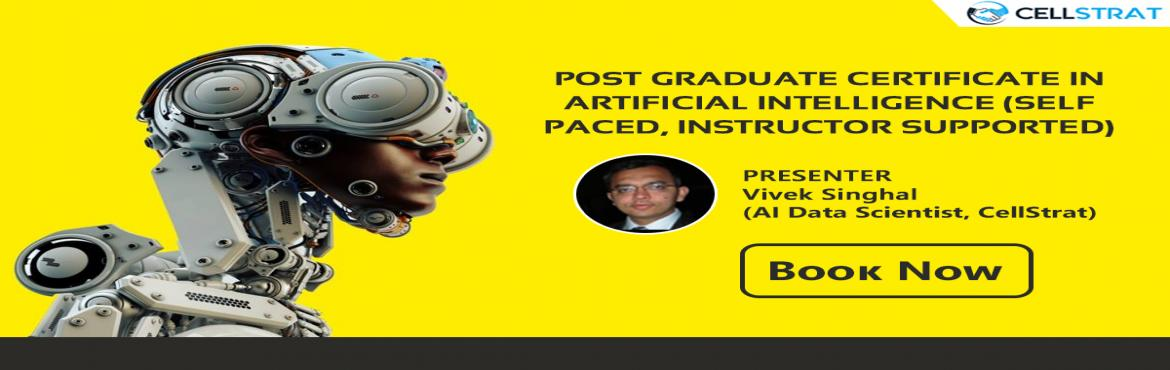 Book Online Tickets for Post Graduate Certificate in Artificial , New Delhi. PROGRAM DESCRIPTION This6 months online certification program will help you master the concepts of Machine Learning, Deep Learning and Advanced Neural Networks together with good number of hours of live instruction by our expert data scientist