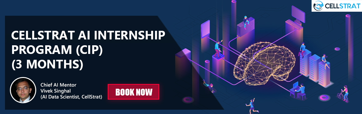 Book Online Tickets for CellStrat AI Internship Program, New Delhi. PROGRAM DESCRIPTION This 3 months program is designed to create highly-trained AI and ML experts with deep expertise and R&D orientation. This program prepares job-ready candidates with advanced AI projects under the expert guidanc