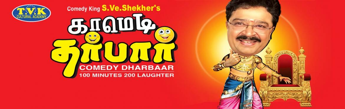 Book Online Tickets for Comedy Dharbaar on 4th August, Chennai. TVK Cultural Academy Presents New Comedy play by Drama king  S.Ve.Shekher\'s  C S K (Comedy Scenes Kalakkal).        So this CSK is a Combination of Scenes from 7 plays of S.Ve Shekher. Best scenes from S. Ve Shekar like