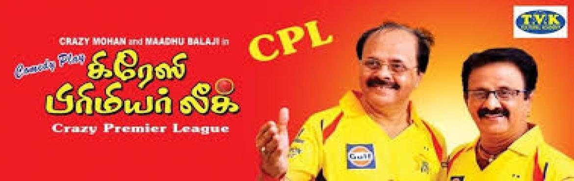 Book Online Tickets for Crazy Premier League (CPL), Chennai.  Tvk Cultural Academy presents New Comedy play by Drama Crazy Mohan and Madhu balaji\'s \