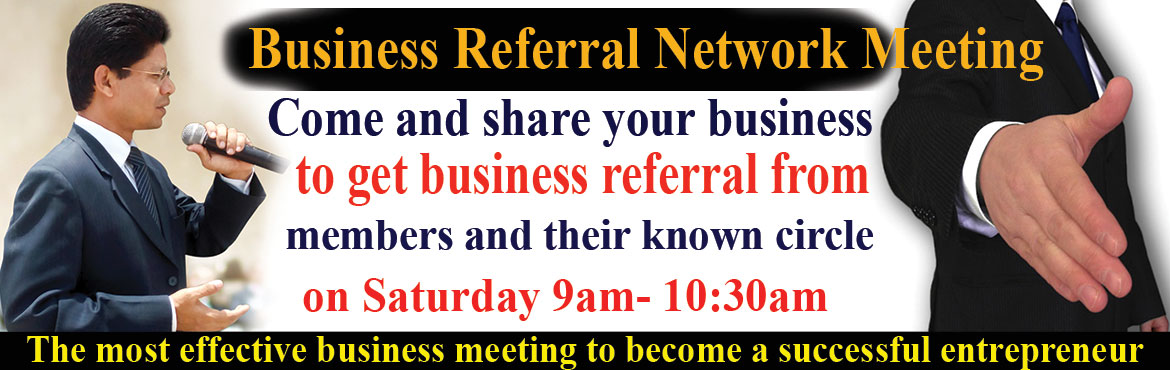 Book Online Tickets for Business Referral Network Meeting to pro, Hyderabad. Welcome toBusiness Referral Network Meeting to promote and grow your business through referrals from members and their known circles.Online Registration for Rs.199/- which includes Workshop Handbook costing Rs. 299/- for free. Registratio