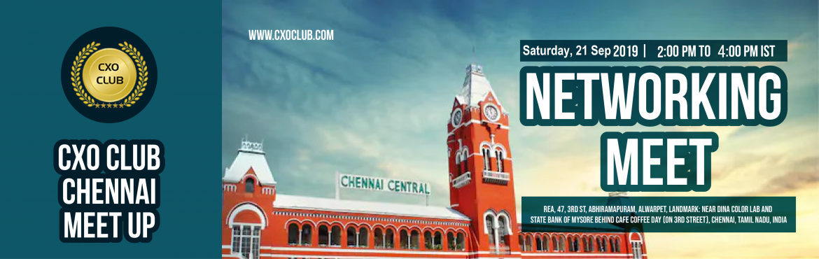 Book Online Tickets for CxO Club Chennai Chapter Networking Meet, Chennai. CxO Club is organising \
