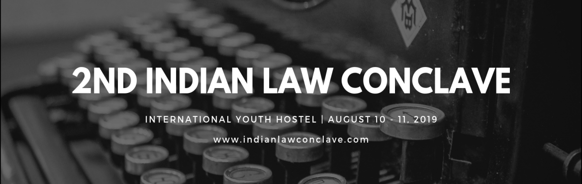 Book Online Tickets for 2nd Indian Law Conclave 2019, New Delhi. Indian Law Conclave is a two day National Conclave organized by Adhrit Foundation, an Alexis Group organization at International Youth Hostel New Delhi from 10th - 11th August, 2019.The Conclave will have delegates from all over India who will engage