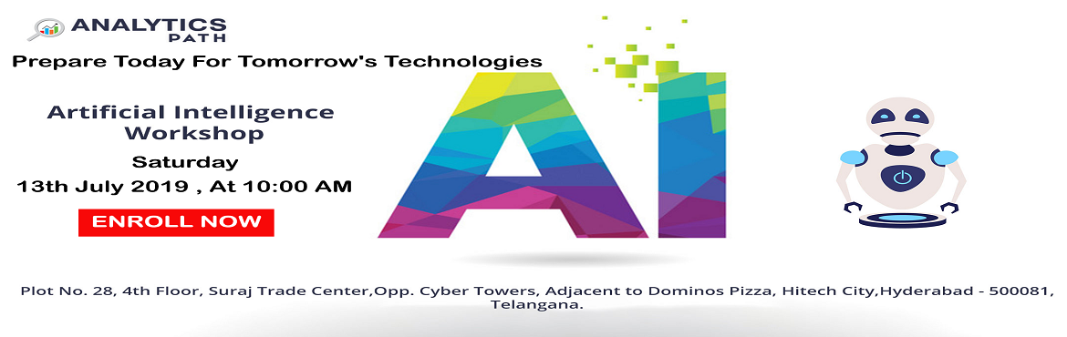 Book Online Tickets for Free Ai Workshop-Design Your AI Career W, Hyderabad. Free Ai Workshop-Design Your AI Career With IIT and IIM Experts Guidance By Analytics Path On 13th July, 9 AM, Hyd About The Event-  Artificial Intelligence has now emerged out becoming a major game changing technology across various platforms. Many