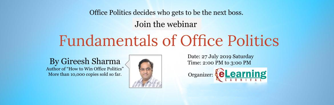Book Online Tickets for Webinar - Fundamentals of Office Politic, Ghaziabad. About Office Politics: Office politics is the most prevalent phenomenon in the modern workplace. The scarcity of growth opportunities, the rat race for financial growth, personal egos have made the office a war room. For a continued professional grow