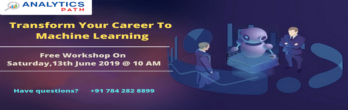 Book Online Tickets for Time To Hurry and  Start Enrolling For F, Hyderabad. Time To Hurry and Start Enrolling For Free Workshop On Machine Learning Training By Analytics Path On 4th Of May, 9 AM About The Event: With the view of elevating the ongoing demand for the certified Machine Learning experts across the IT & corpo