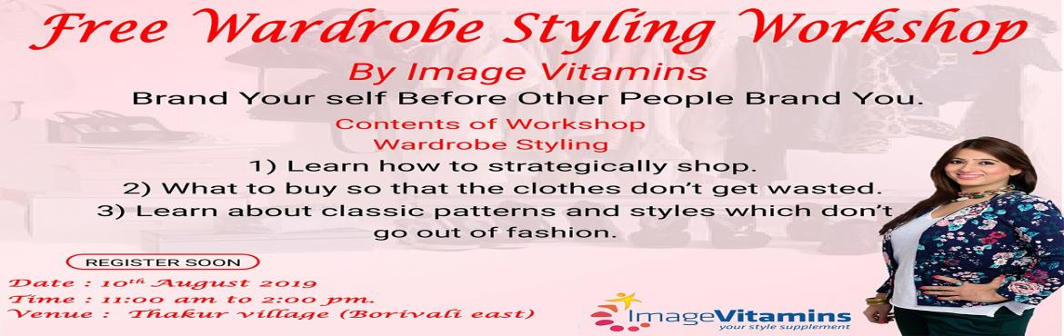 Book Online Tickets for Free Workshop on Wardrobe Styling, Mumbai. FREE WARDROBE STYLING WORKSHOP Contents of Workshop Wardrobe Styling  Learn how to strategically shop. What to buy so that the clothes don't get wasted. Learn about classic patterns and styles which don't go out of fashion.   Worksh
