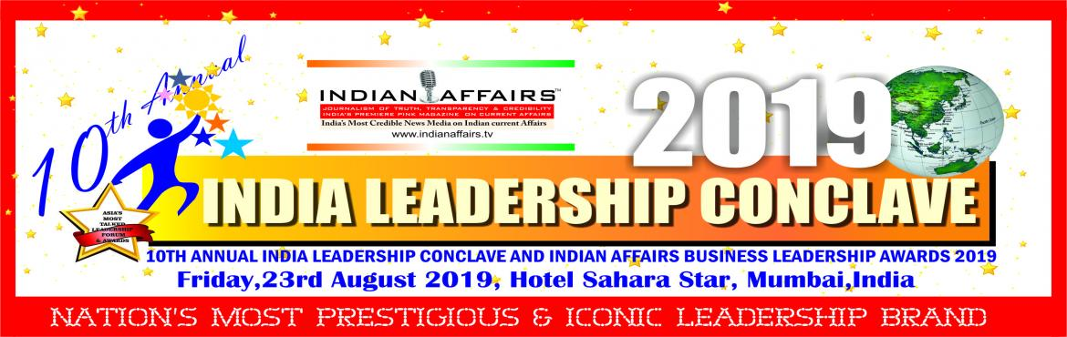 Book Online Tickets for India Leadership Conclave 2019, Mumbai.  India Leadership Conclave is india\'s most definitive destination of leadership gatherings of the influential leaders of the country & abroad with a focus to continuously innovate & debate ideas that are complex & important. Over the las