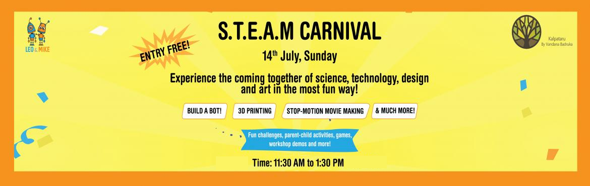 Book Online Tickets for S.T.E.A.M Carnival at Kalpataru by Vanda, Hyderabad.   Leo & Mike brings another S.T.E.A.M Carnival, a coming together of Science, Technology, Art & Math at Kalpataru by Vandana Badruka on the 14th July, Sunday from 11:30 am- 1:30 pm! Join us to celebrate the new academic year with your ki
