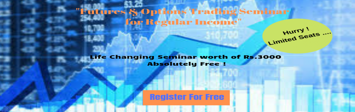 Book Online Tickets for Futures  and Options Trading Seminar For, Bangalore. 'FUTURE AND OPTIONS TRADING FOR REGULAR INCOME SEMINAR' from Mr.BHARATH KUMAR  (Trader and Lead Trainer at Self Trading Academy -Trained by Market makers of Chicago Board Options Exchange. During this Seminar… &