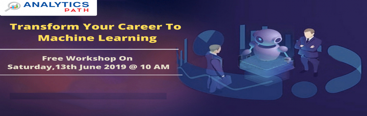 Book Online Tickets for Attend Free Workshop On Machine learning, Hyderabad. Attend Free Workshop On Machine learning Supervised By Industry Veterans At Analytics Path Scheduled On Saturday, 13th July @ 10 am   About this Event   Attend Free Workshop On Machine learning Supervised By Industry Veterans At Analytics Path Schedu