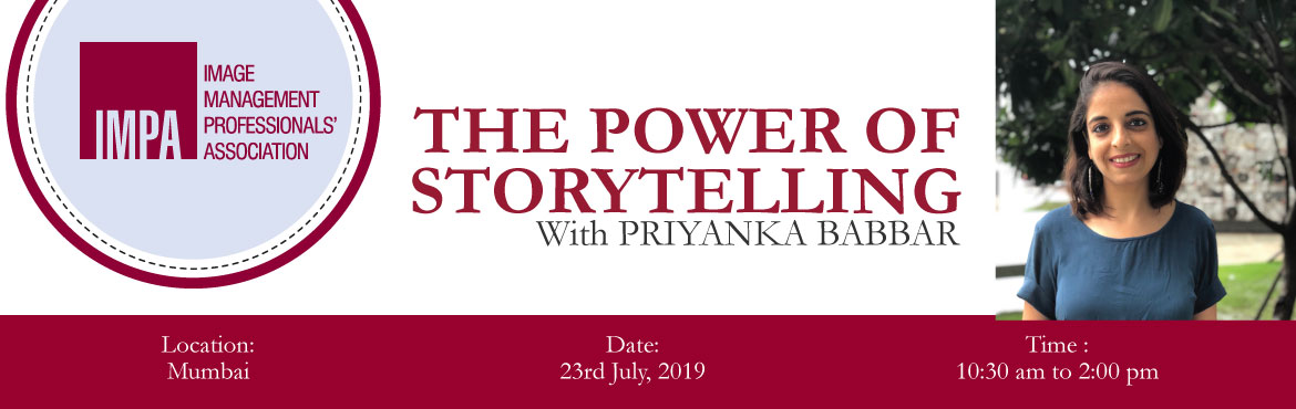 Book Online Tickets for The Power of Storytelling, Mumbai. ABOUT PRIYANKA BABBAR Priyanka Babbar has been an educator for more than 13 years. She has successfully completed International Summer School Program in Physical Theatre from London International School of Performing Arts (LISPA, Berlin) in 2017 and