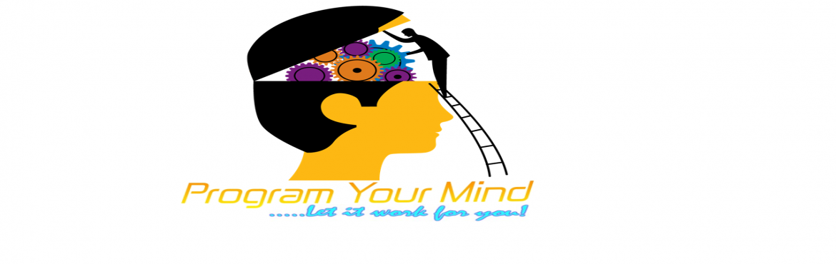 Book Online Tickets for Program Your Mind, Bengaluru. I start something, but I don\'t finish it\