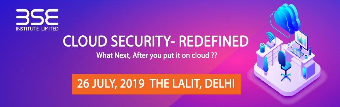Book Online Tickets for Conference on Cloud Security - Redefined, New Delhi. Conference Overview  Topics Covered  Security strategy Cloud computing security continues to be one of the biggest concerns and challenges for enterprises   Trust Management in Cloud Computing Trust is a critical factor in cloud comput