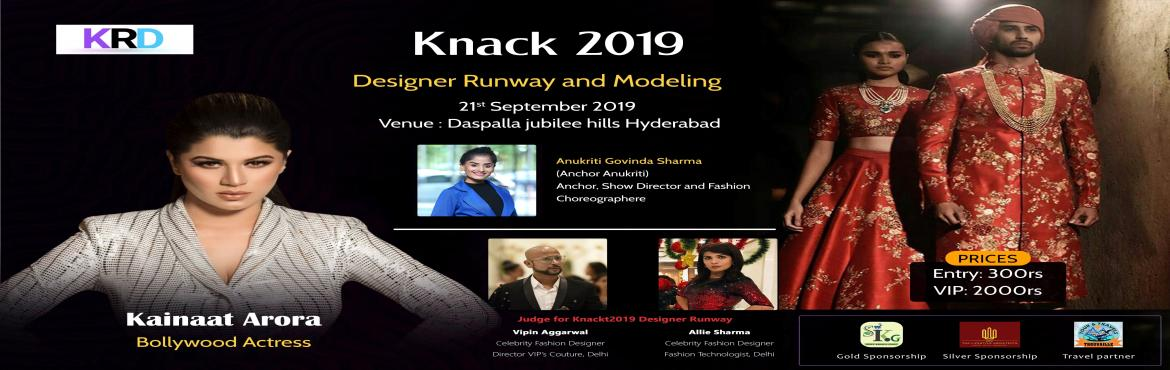Book Online Tickets for Knack2019 Designer Runway , Hyderabad.  Knack 2019 Designer Runway provides the attendees with insights Development and innovation in Design World where the designer will come up with all the Best Ethnic Collection. Designer Runway  September 21, 2019 City: Hyderabad, Telangana [Ind