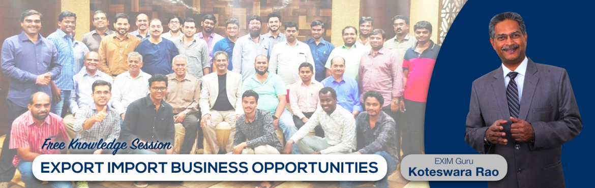 Book Online Tickets for Free Sessions on Export Import Business , Hyderabad. Export-Import Business training is conceived to help startups, individuals who wish to start Export-Import and who wish to develop the practical skills and knowledge required to establish and build business linkages with International Buyers/Agents.