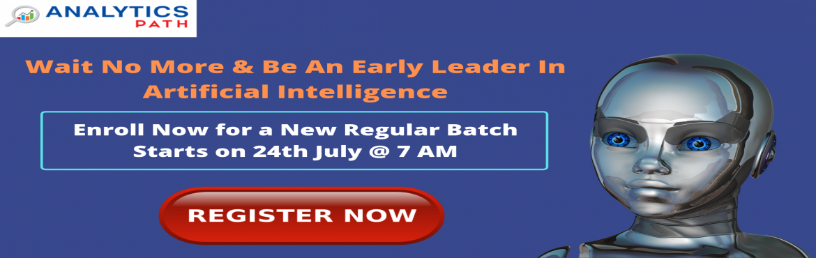 Book Online Tickets for Learn From Analytics Leaders From IIT An, Hyderabad. Register For New Regular Batch On AI Training-Learn From Analytics Leaders From IIT & IIM By Analytics Path On 24th July @ 7 AM About The Workshop: The domain of Artificial Intelligence has gathered a lot of attention over the years. Many industr