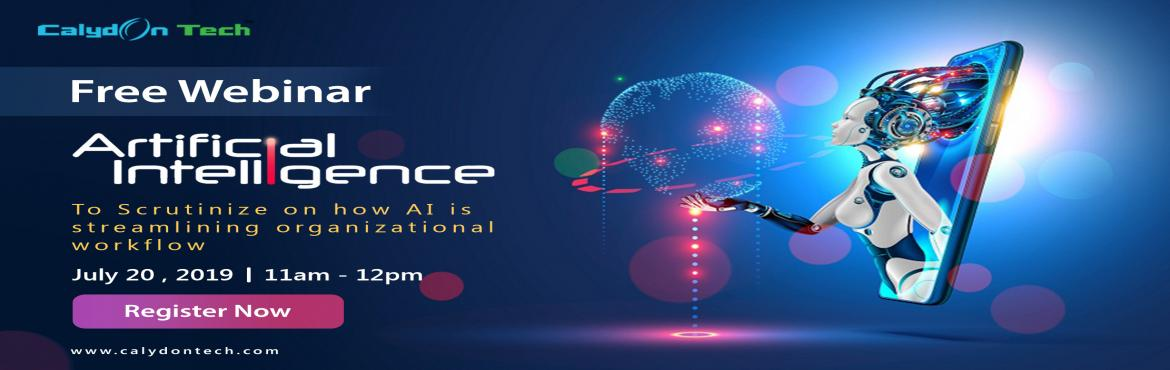 Book Online Tickets for Free Webinar on AI - 20 July 2019, Chennai. Free Webinar on Artificial Intelligence (AI) - 20 July 2019 Between : 11am-12pm Target Auidence : Engineers, Software and IT Professionals, Data Professionals. About the Course : 1. Overview of AI 2. How does AI works 3. Future of AI For more d