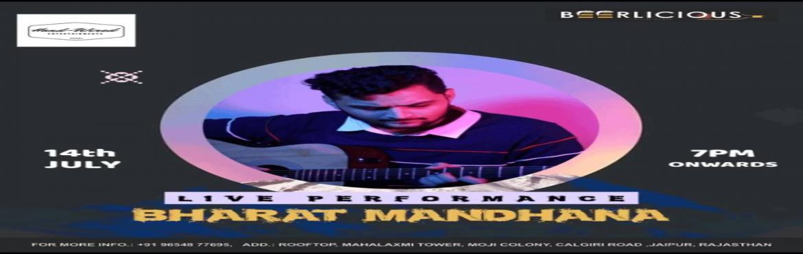 Book Online Tickets for LIVE  MUSIC PERFORMANCE BY BHARAT MANDHA, Jaipur.  #SaveTheDate - #Sunday , 14th July @beerlicious1 feat. Bharat Mandhana LIVE!