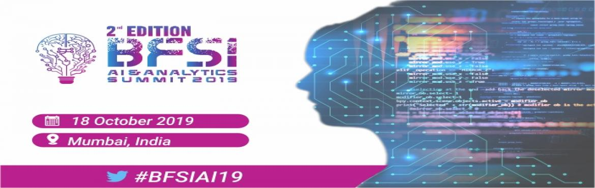 Book Online Tickets for BFSI AI and Analytics Summit, Mumbai. The 2nd Edition Futuristic BFSI AI & Analytics Summit bring together 200+ senior-level executives & decision makers from the Banking, financial services and insurance (BFSI) sector along with all that\'s top of mind for those in Artificial In