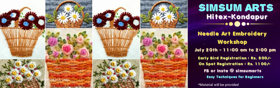 Book Online Tickets for Needle Art Embroidery Workshop, Hyderabad. Register for this Needle Art Embroidery Workshop and join us to learn the different needle art techniques to make the flower basket on cloth and take your master piece home. All the material will be provided for. Just walk in with a confident smile a