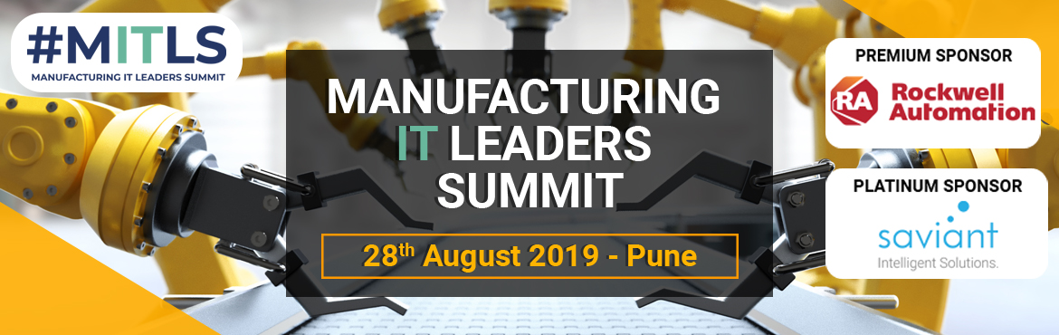 Book Online Tickets for Manufacturing IT Leaders Summit, Pune. #MITLS 2019 is the New Game Changer! The one-stop experience that brings together manufacturing IT decision makers and keeps them at the forefront of manufacturing's digital transformation. DELEGATE REGISTRATION Rupees 15000 + Tax OUR SPON