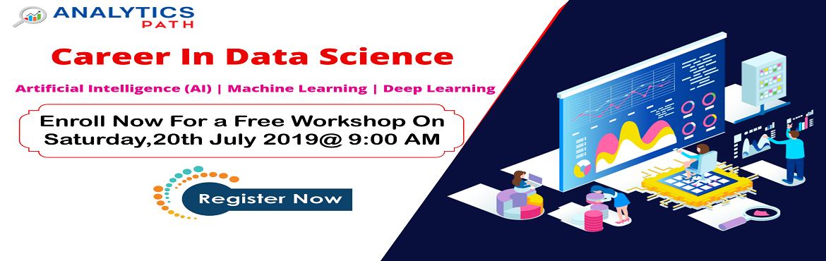 Book Online Tickets for Register For Free Data Science Workshop , Hyderabad. Register For Free Data Science Workshop and Become Early Leaders In Analytics-By Analytics Path 20 July, 9 AM, Hyd About The Event: Planning at making a career in the advanced profession of Data Science? Here is the best chance to avail a direct inte