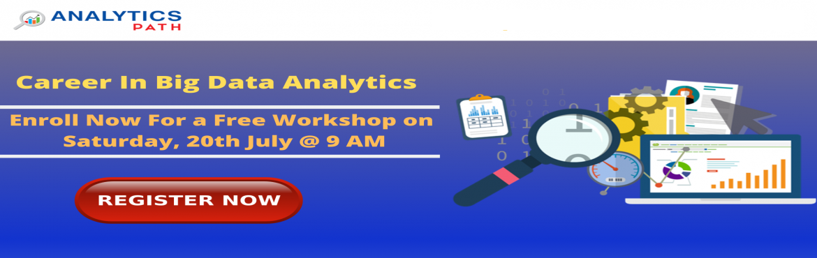 Book Online Tickets for Get Ready For Free Workshop on Big Data , Hyderabad. Get Ready For Free Workshop on Big Data Analytics By Expert Trainers From IIT & IIM By Analytics Path On Saturday, 20th July @ 9 AM @ Hyd About the Event Why Data Scientist rule the World of Information Technology? These days Data Scientist Jobs