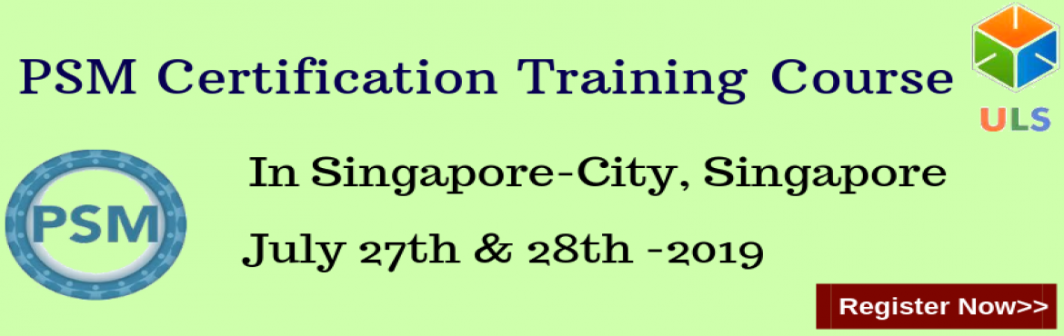 Book Online Tickets for PSM Certification Training Course in Sin, Singapore. Ulearn System\'s OfferProfessional Scrum Master (PSM)Certification Training Course Singapore-City, SINGAPORE Professonal Scrum Master (PSM) is a 2-day course that covers the principles and processes relating to the Scrum framework, and te