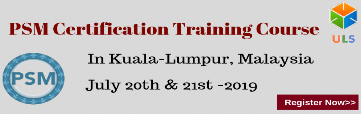 Book Online Tickets for PSM Certification Training Course in Kua, Kuala Tere. Ulearn System\'s OfferProfessional Scrum Master (PSM)Certification Training Course Kuala-Lumpur, MALAYSIA Professonal Scrum Master (PSM) is a 2-day course that covers the principles and processes relating to the Scrum framework, and teach