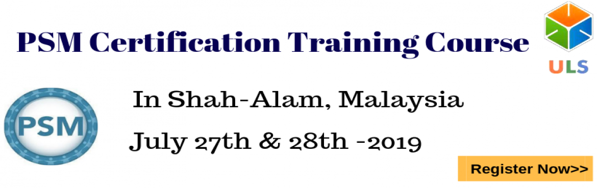 Book Online Tickets for PSM Certification Training Course in Sha, Shah Alam. Ulearn System\'s Offer Professional Scrum Master (PSM) Certification Training Course Shah Alam, MALAYSIA Professonal Scrum Master (PSM) is a 2-day course that covers the principles and processes relating to the Scrum framework, and teaches