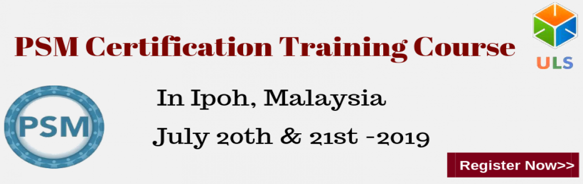 Book Online Tickets for PSM Certification Training Course in Ipo, Ipoh. Ulearn System\'s OfferProfessional Scrum Master (PSM)Certification Training Course Ipoh, MALAYSIA Professonal Scrum Master (PSM) is a 2-day course that covers the principles and processes relating to the Scrum framework, and teaches the r