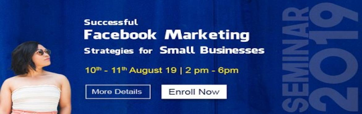 Book Online Tickets for Successful Facebook Marketing Strategies, Chennai.  Attending this Seminar you will be taught how to Boost your business with Facebook Marketing. The 2 Day seminar will practically explain to you how to use facebook with Successful Business StrategiesYou need not have full knowledge of Facebook