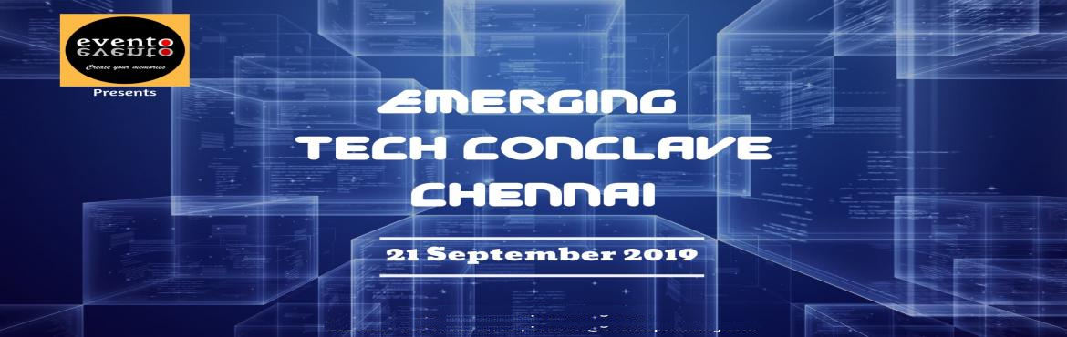 Book Online Tickets for Emerging TECH Conclave 2019, Chennai. Emerging Tech Conclave is the best platform to discuss digital transformation, enhance technological knowledge, discuss information technology and create an ideal platform for productive knowledge enhancement and potential business opportunities. Thi