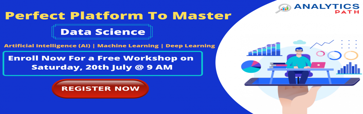 """Book Online Tickets for Join The Free Workshop On Data Science T, Hyderabad. Join The Free Workshop On Data Science Training By IIM & IIT Analytics Experts At Analytics Path On Saturday,20th July 2019 @ 9 am About The Event-  Having been deemed as the """"Sexiest Job Of The 21st Century"""" there is an immense scope"""