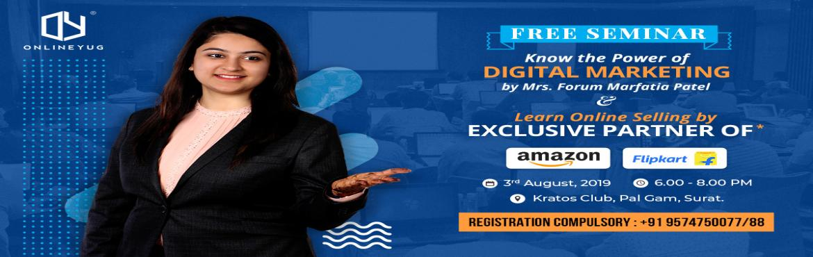Book Online Tickets for Power Of Digital Media Marketing Seminar, Surat.    Free seminar on Power of Digital Media Marketing & Online Selling on Amazon & Flipkart.In this seminar you will gain the knowledge of below topics:-What is Digital Media Marketing & Social Media marketing?-Importance of Digital &a