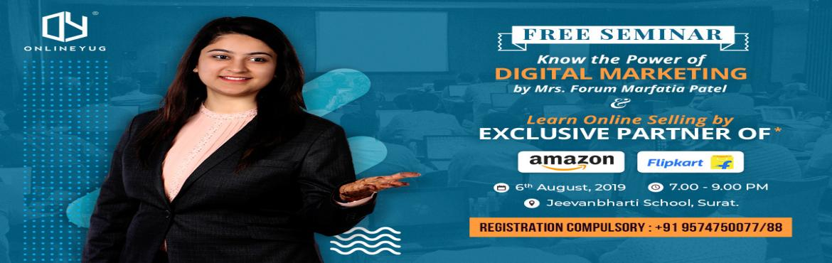 Book Online Tickets for Power Of Digital Media Marketing Seminar, Surat.  Free seminar on Power of Digital Media Marketing & Online Selling on Amazon & Flipkart.In this seminar you will gain the knowledge of below topics:-What is Digital Media Marketing & Social Media marketing?-Importance of Digital &