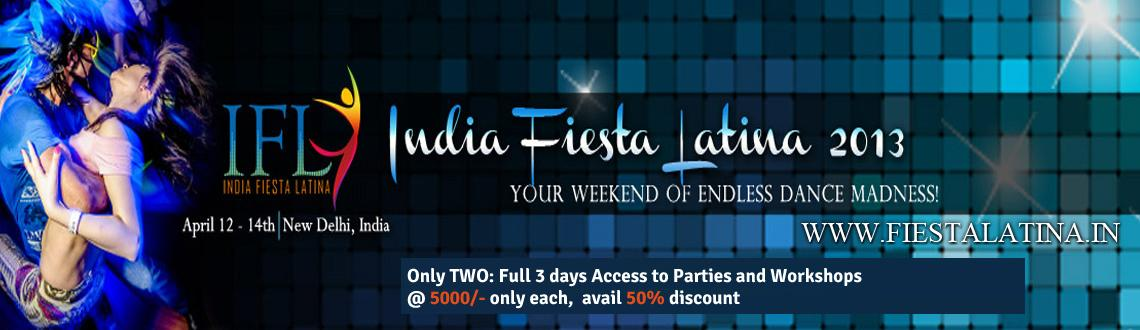 Book Online Tickets for INDIA FIESTA LATINA, Noida. AVAIL MEGA DISCOUNT @ 50% ON MERAEVENTS SPECIAL SUBSCRIBER PASS. BOOK NOW.......CONTACT MR. AMAN @ +91-9891073544  The second edition ofIndia Fiesta Latinapromises to be a weekend of madness, non-stop dancing and partying, featuri