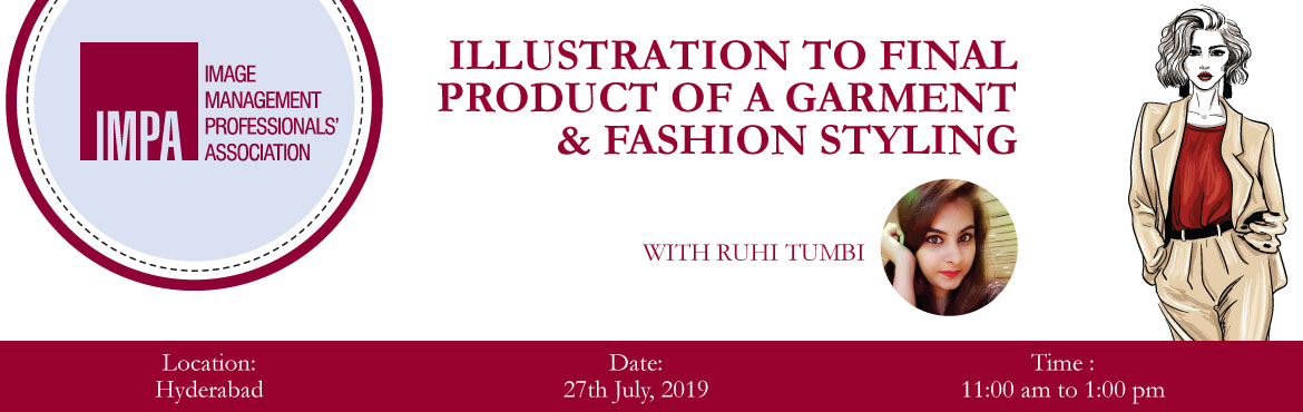 Book Online Tickets for Illustration to Final Product of a Garme, Hyderabad. ABOUT THE EXPERT - Ruhi TumbiRuhi Tumbi, is an accomplished fashion designer and fashion stylist. She pursued her course from Hamstech Institute, Hyderabad. She also carries with her the experience of styling and merchandising with various celebritie