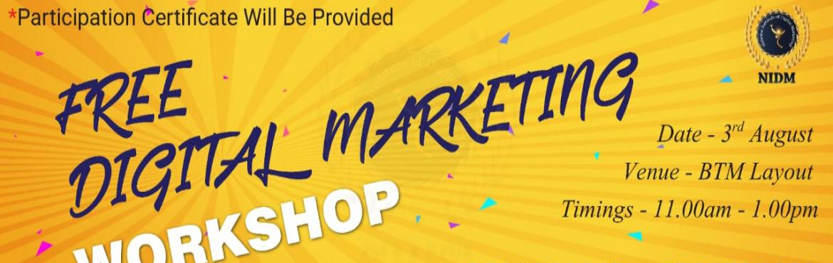 Book Online Tickets for Free Digital Marketing Workshop - NIDM-N, Bengaluru.  The marketing industry has upended traditional formats. Join us on Saturday, 3rd August to explore the changing role of marketing in an increasingly competitive marketplace and some key marketing trends in 2019. Workshop Time: 3rdAugust, 11:00