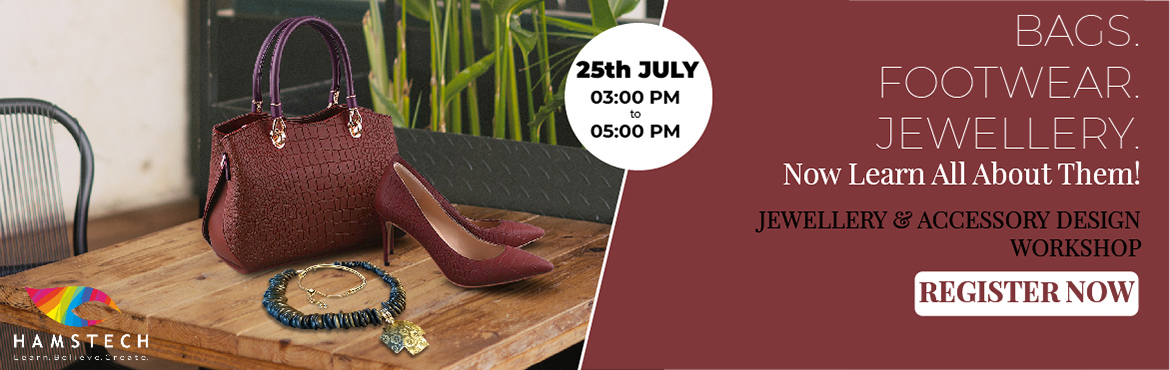 Book Online Tickets for Learn About Jewellery And Accessories At, Hyderabad. Hamstech brings an exclusive workshop where you will learn all about jewellery, bags and footwear. Join us on 25th July at Hamstech, Punjagutta campus, from 03:00 PM to 05:00 PM. Here, you will get an insight into the creation, aesthetics a