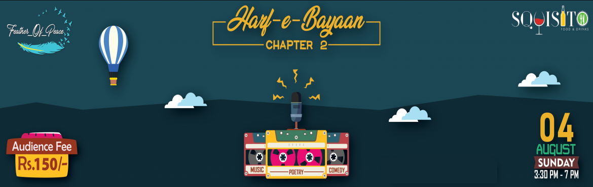 Book Online Tickets for Harf-e-Bayaan 2, Jaipur.   Chalo ek saath kuch aisa kaam krte hai.. Dosti ki shaam dosto ke Naam krte hai... Let the words to the talking..This friendship day, refresh your frienships and celebrate the mesmerising bundles of words in a different ways by being a part of